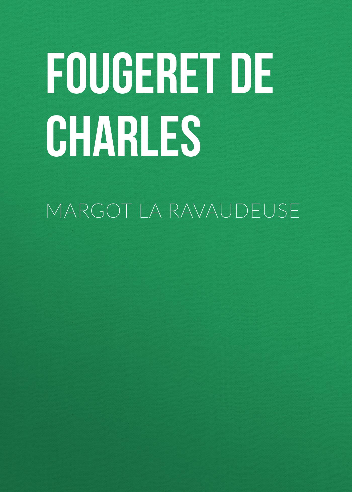 Fougeret de Monbron Louis Charles Margot la Ravaudeuse fougeret de monbron louis charles margot la ravaudeuse