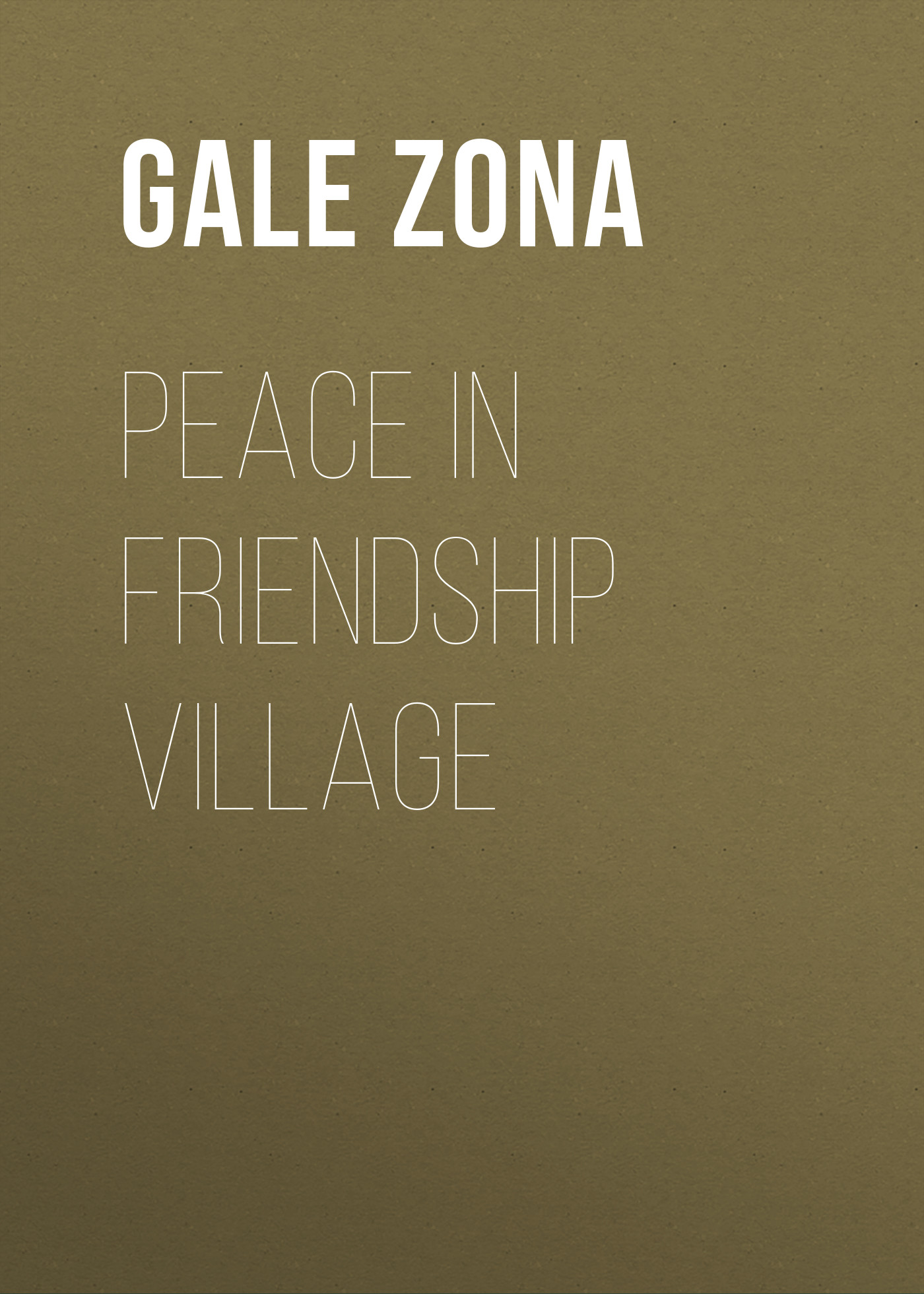 Gale Zona Peace in Friendship Village gale zona neighborhood stories