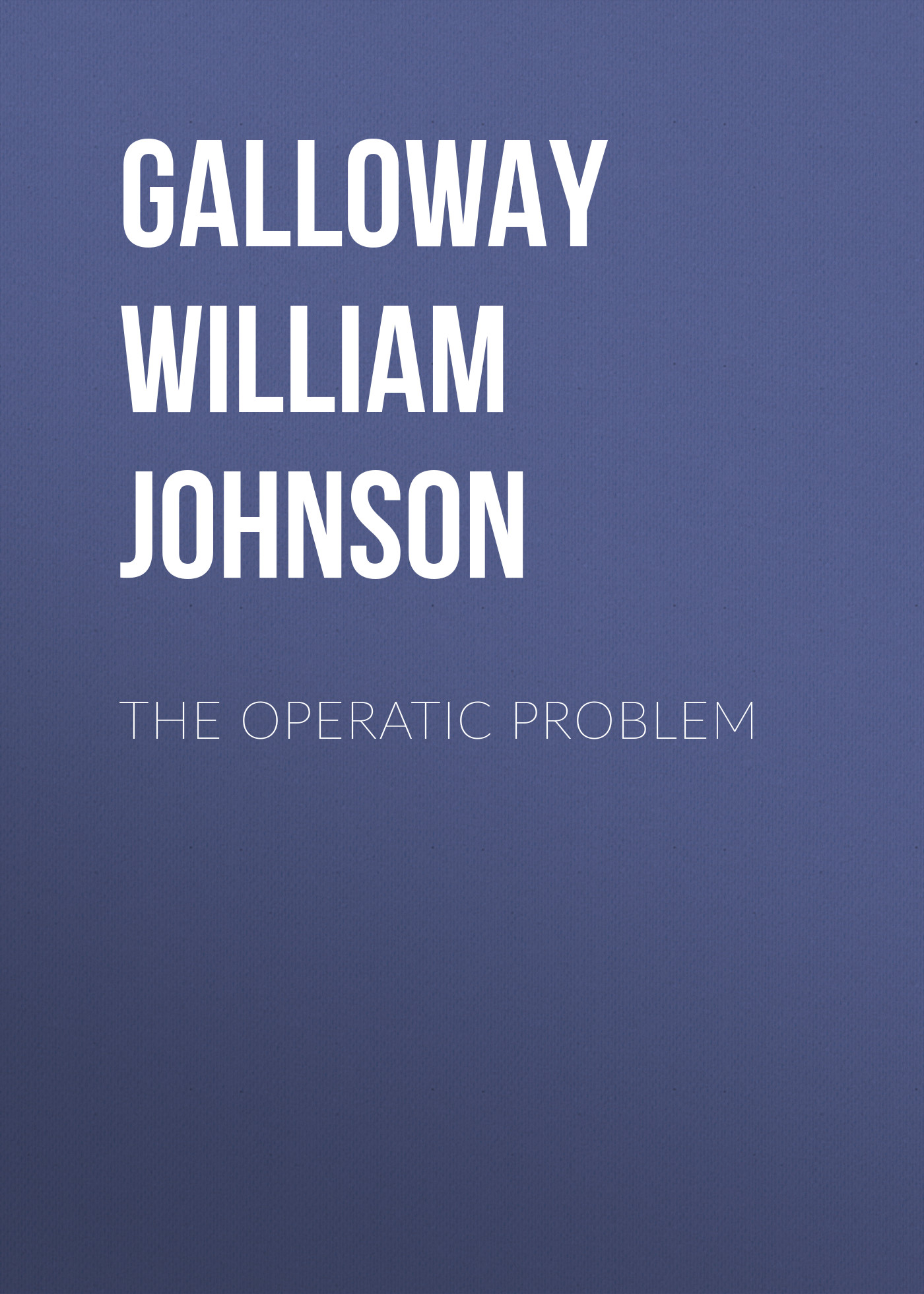 Galloway William Johnson The Operatic Problem jamaica jamaica no problem