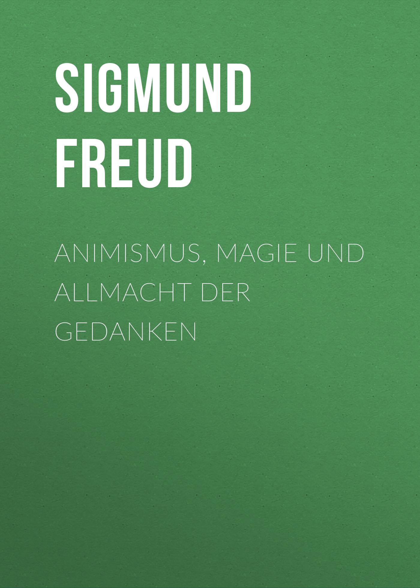 Зигмунд Фрейд Animismus, Magie und Allmacht der Gedanken сапоги quelle der spur 1013540