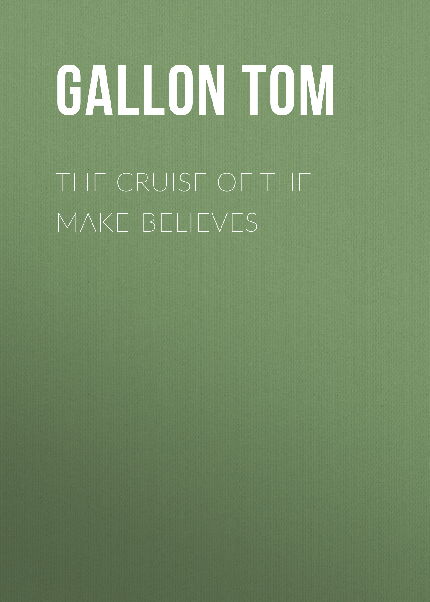 цены на Gallon Tom The Cruise of the Make-Believes  в интернет-магазинах