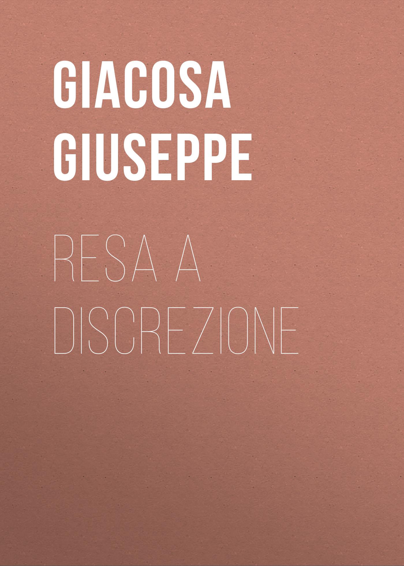 Giacosa Giuseppe Resa a discrezione giacosa giuseppe la zampa del gatto