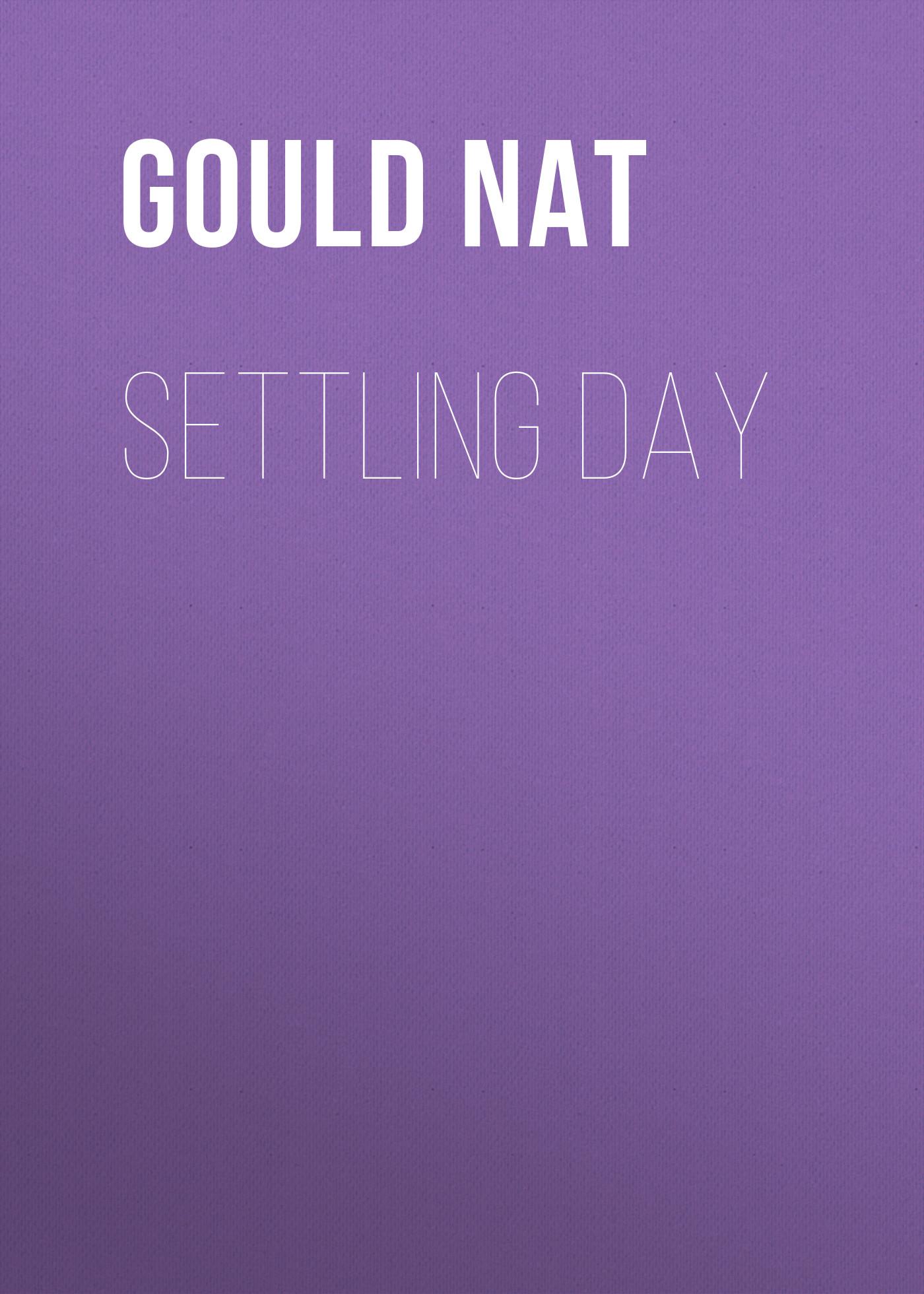 цена Gould Nat Settling Day онлайн в 2017 году