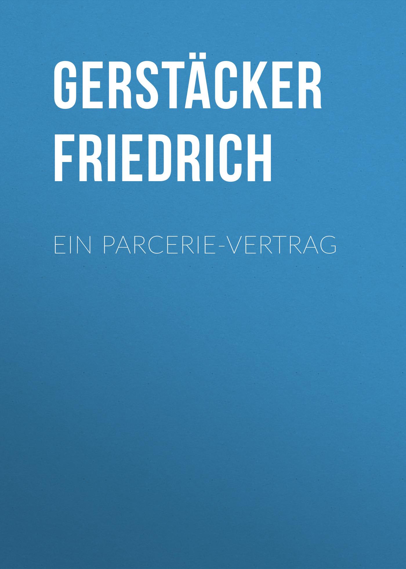 Gerstäcker Friedrich Ein Parcerie-Vertrag