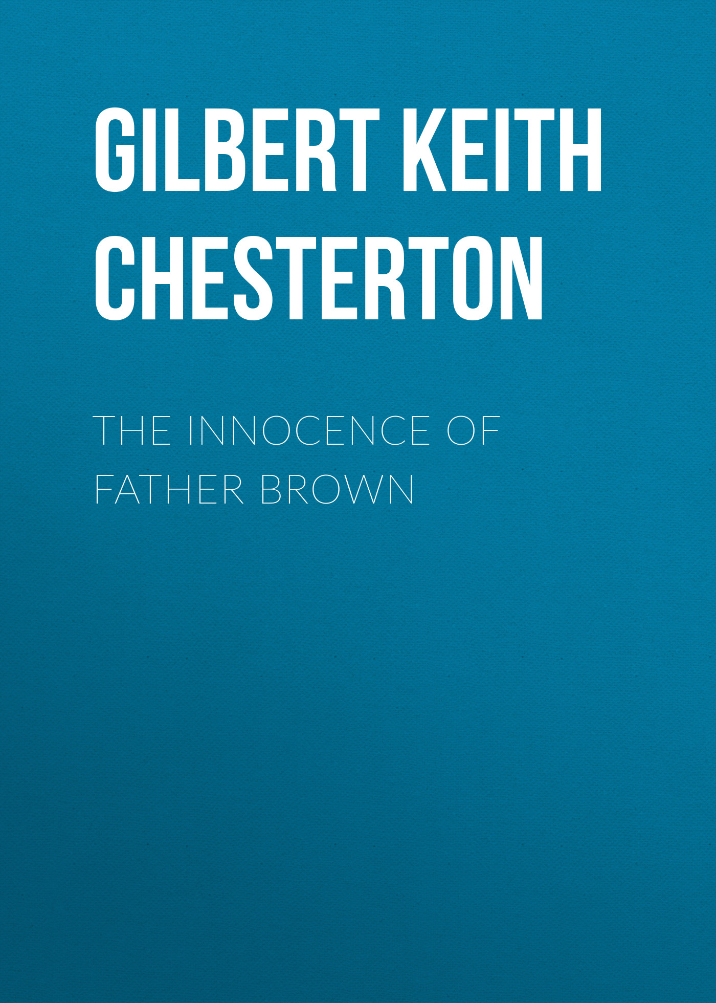 лучшая цена Gilbert Keith Chesterton The Innocence of Father Brown