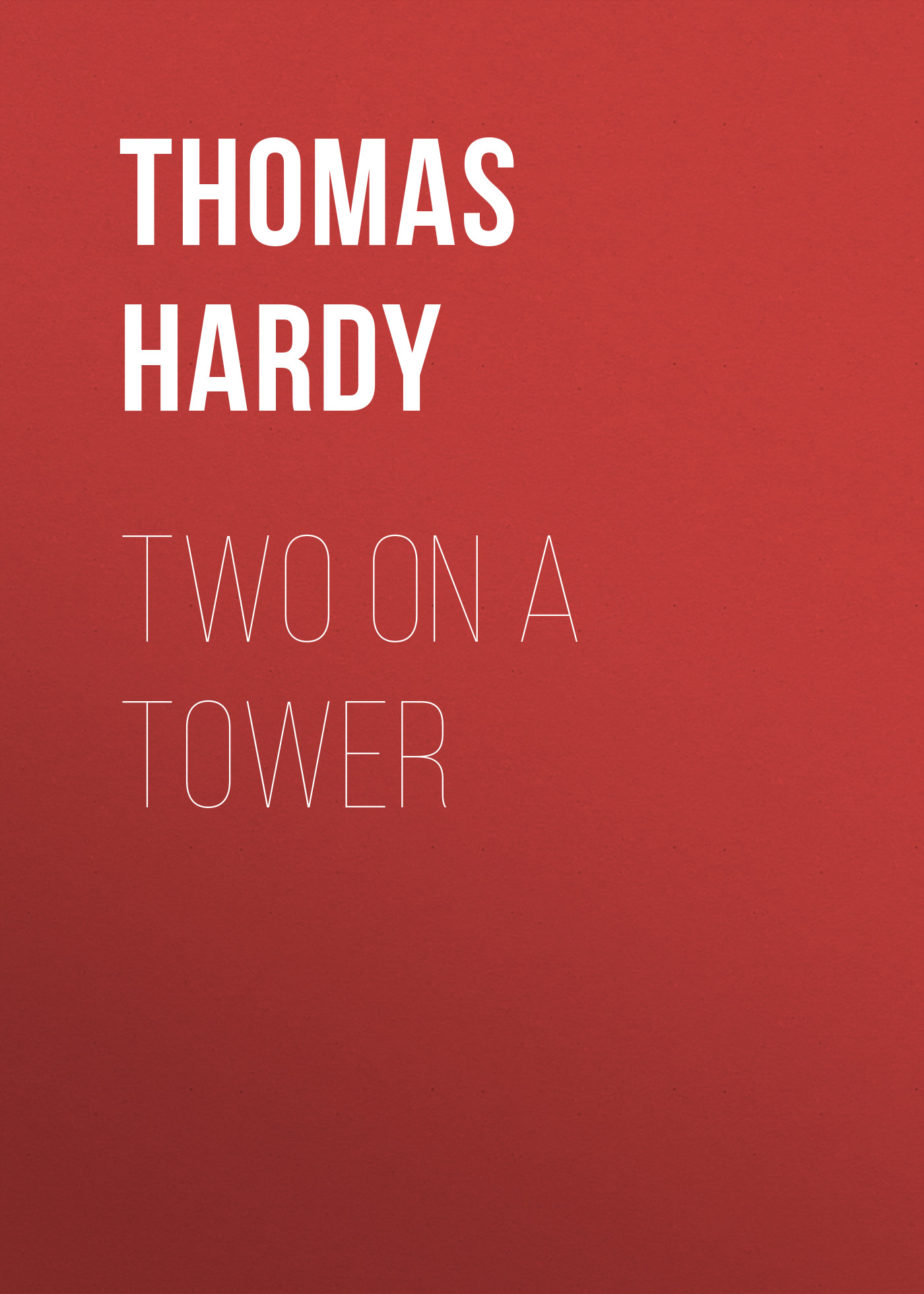 Thomas Hardy Two on a Tower thomas hardy two on a tower