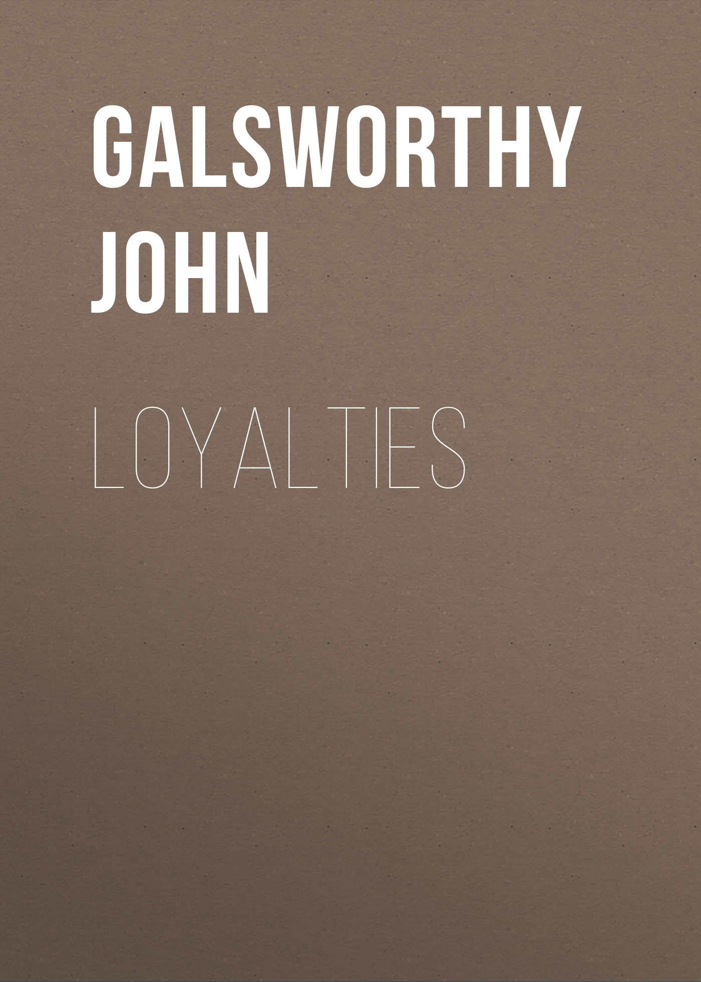 лучшая цена Galsworthy John Loyalties