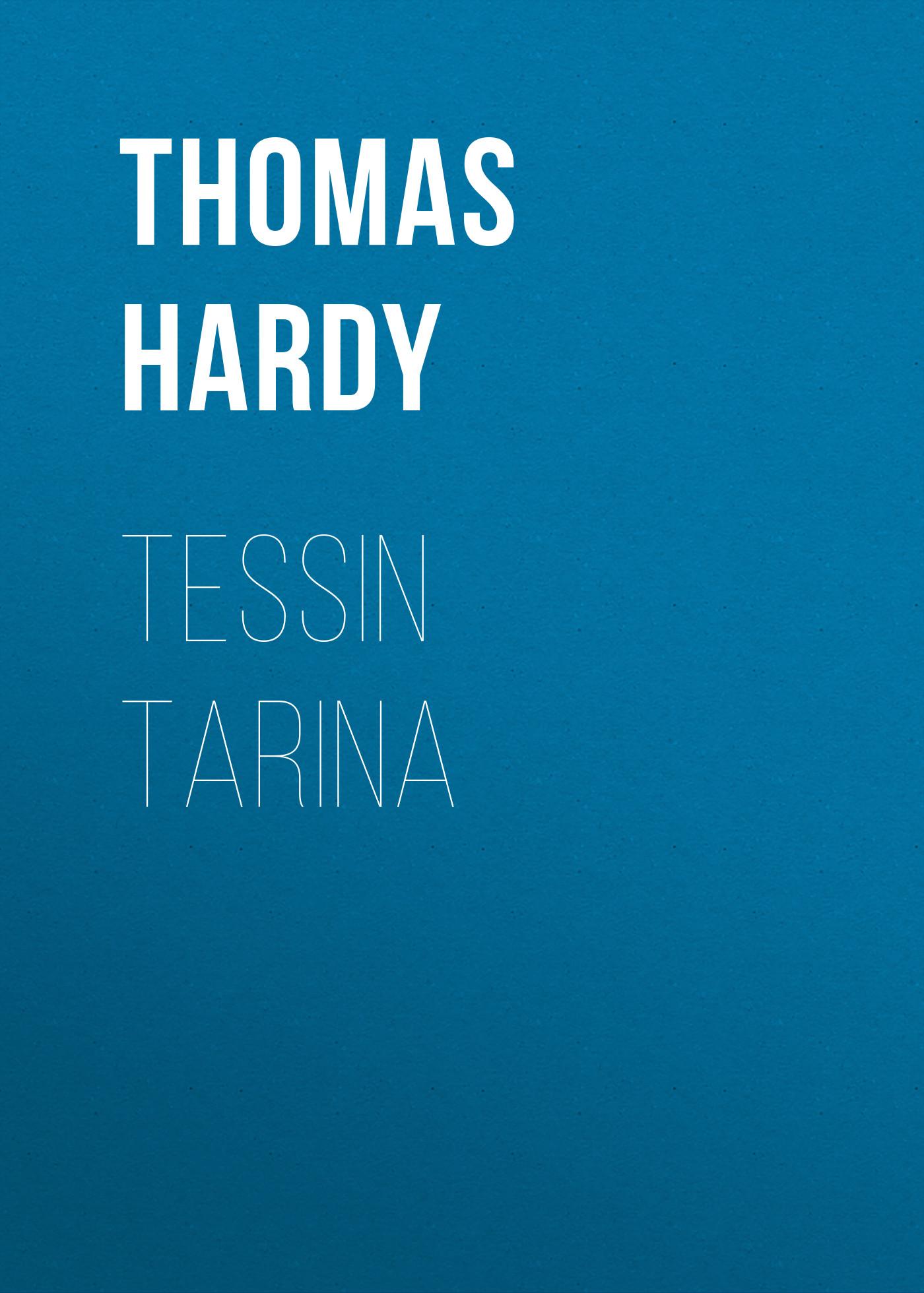 Thomas Hardy Tessin tarina thomas hardy life's little ironies