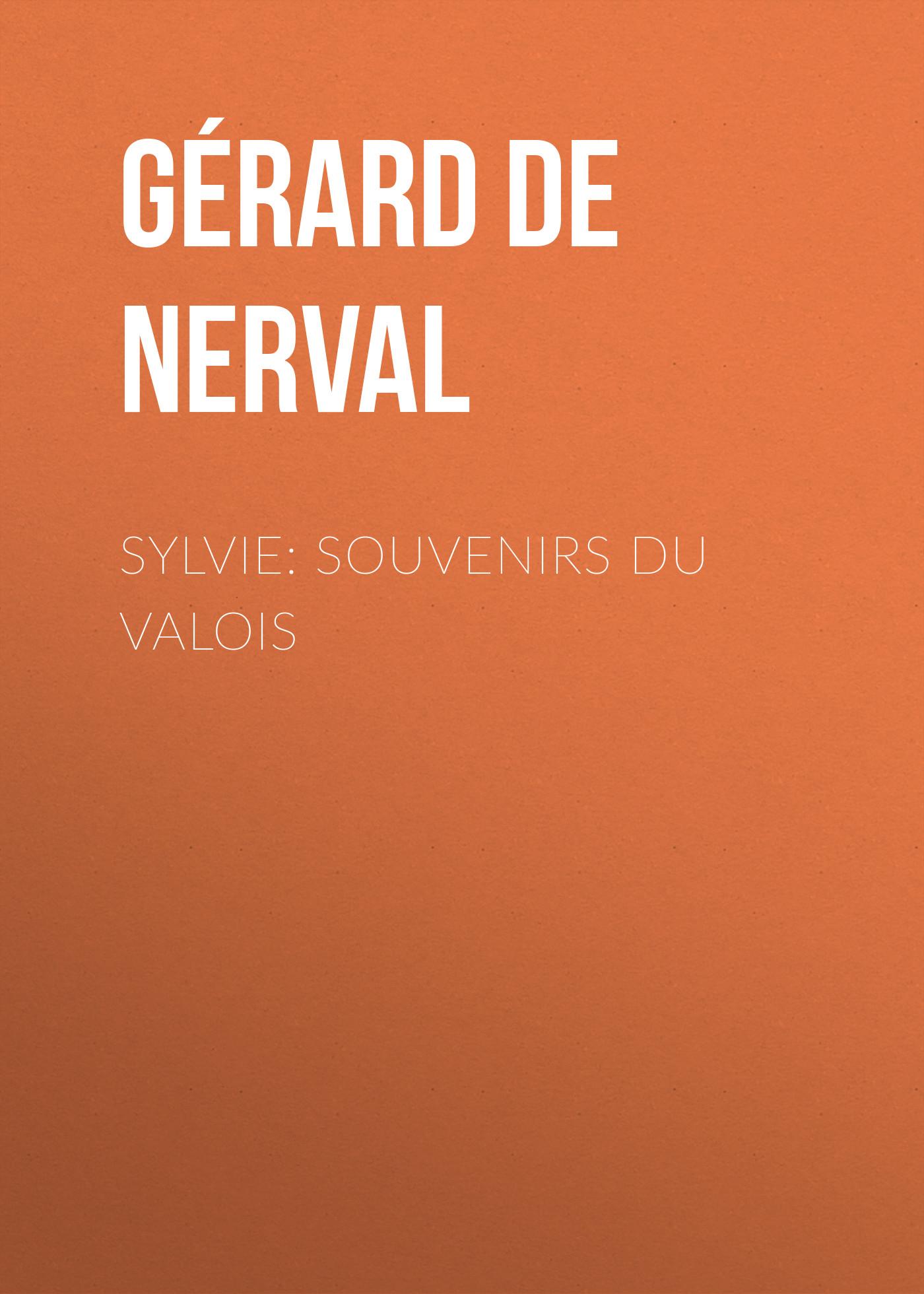 Gérard de Nerval Sylvie: souvenirs du Valois gramercy диван sylvie