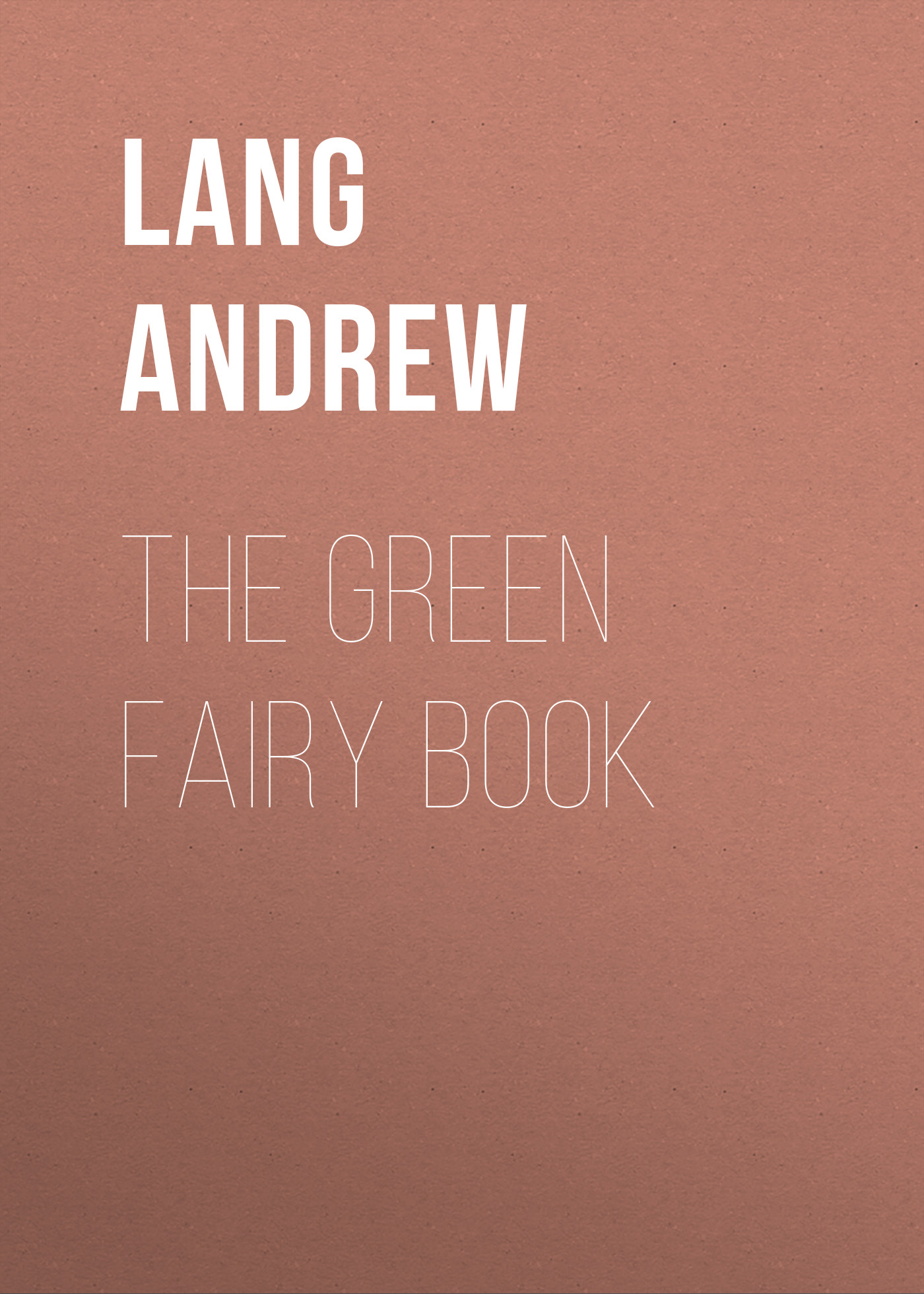 Lang Andrew The Green Fairy Book