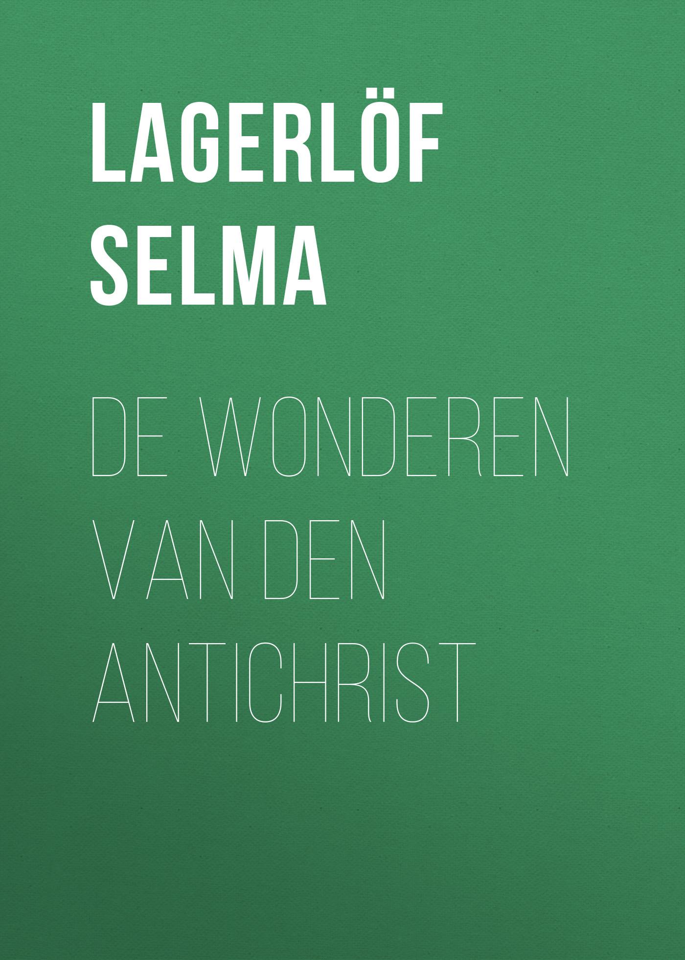 Lagerlöf Selma De Wonderen van den Antichrist lagerlöf selma jerusalem