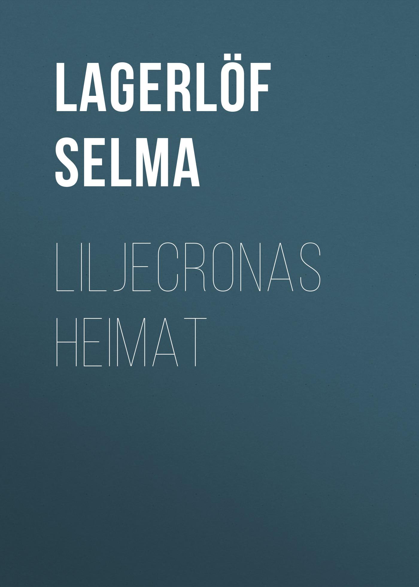Lagerlöf Selma Liljecronas Heimat lagerlöf selma jerusalem