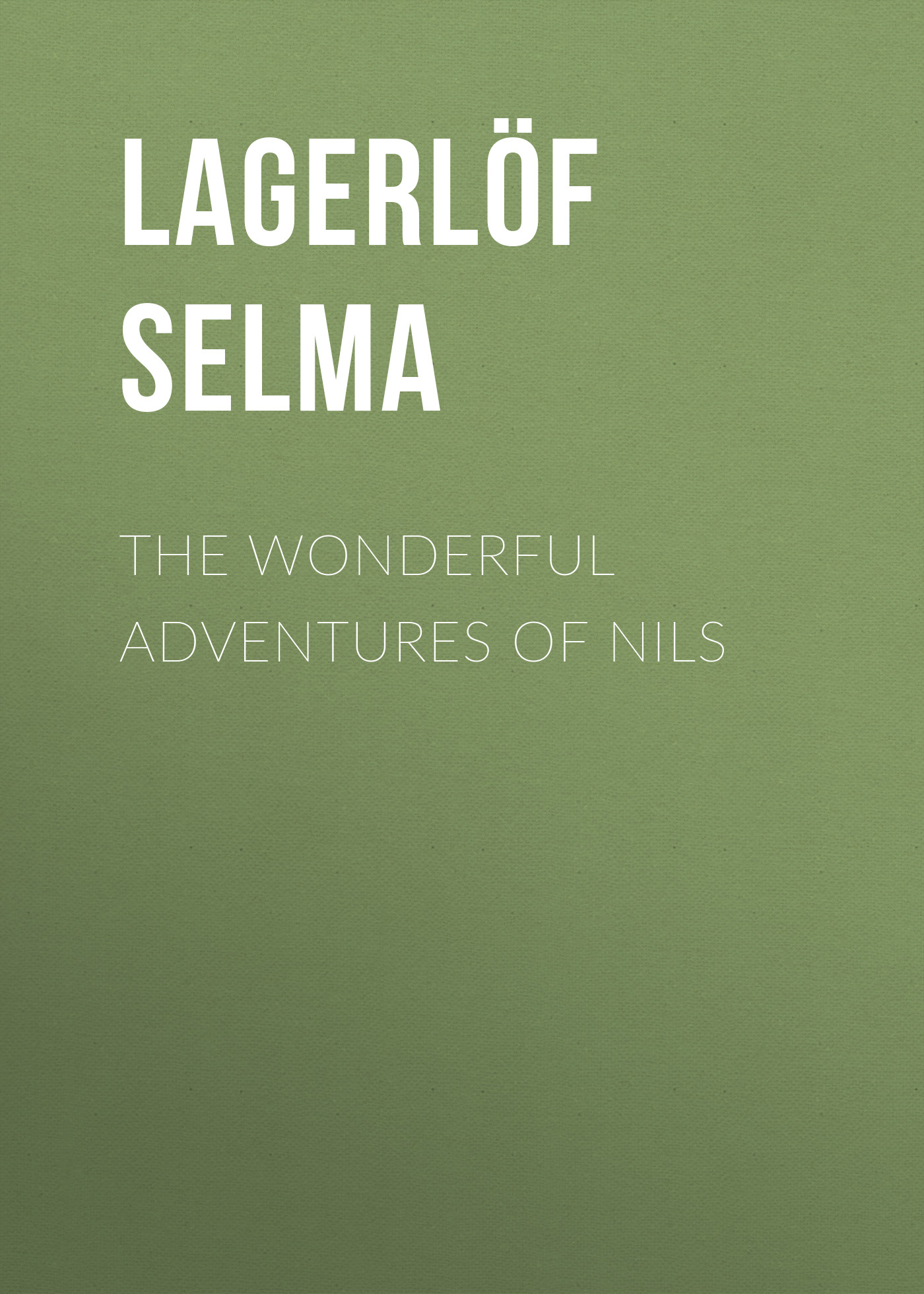 Lagerlöf Selma The Wonderful Adventures of Nils