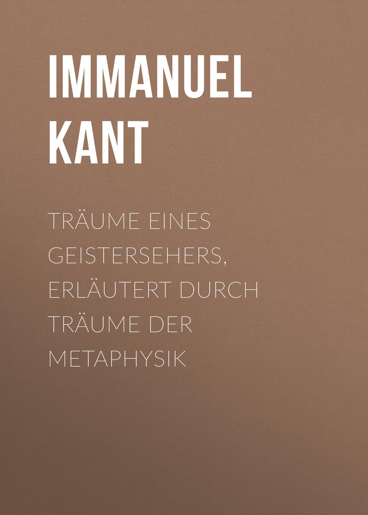 цена Иммануил Кант Träume eines Geistersehers, erläutert durch Träume der Metaphysik онлайн в 2017 году