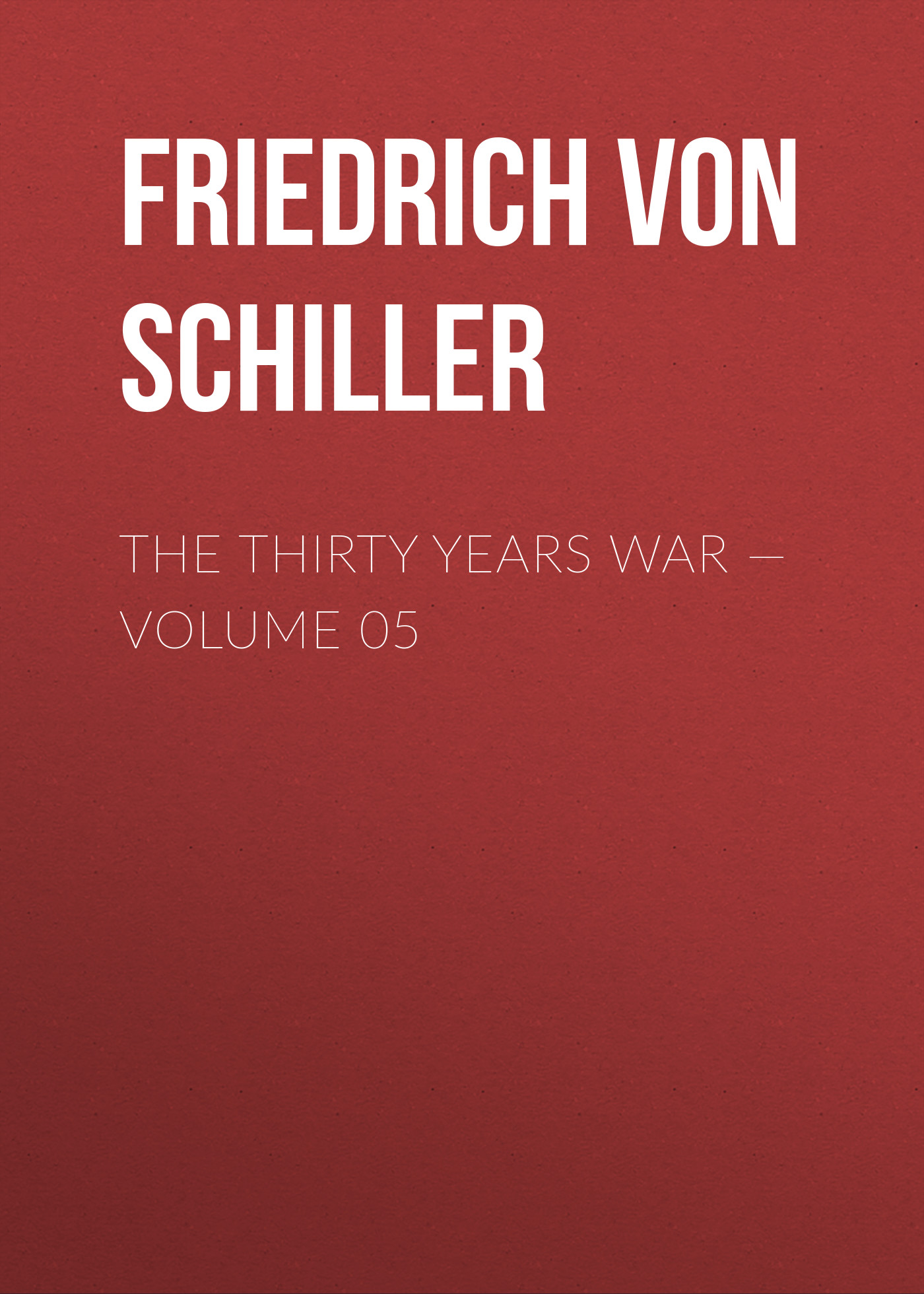 лучшая цена Friedrich von Schiller The Thirty Years War — Volume 05