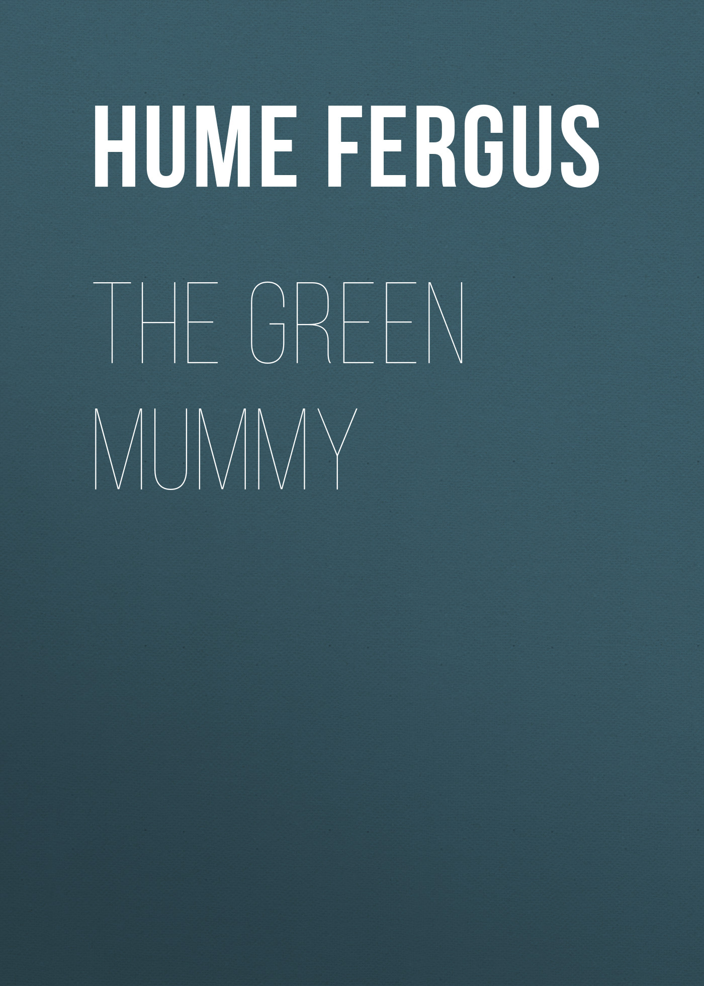 все цены на Hume Fergus The Green Mummy