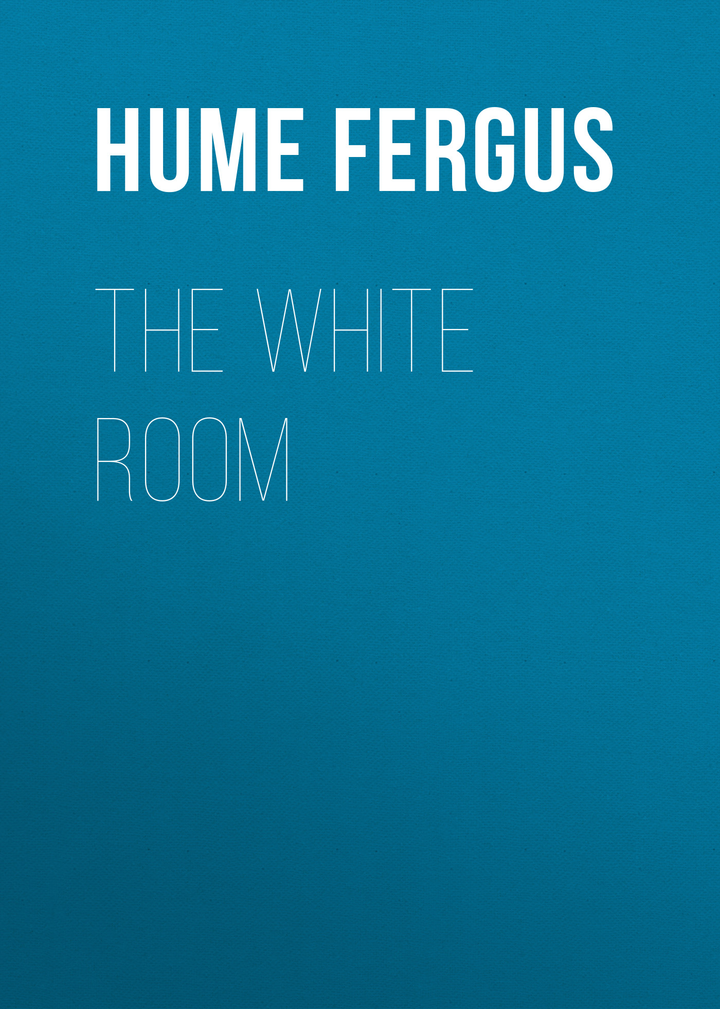 Hume Fergus The White Room hume fergus the red window