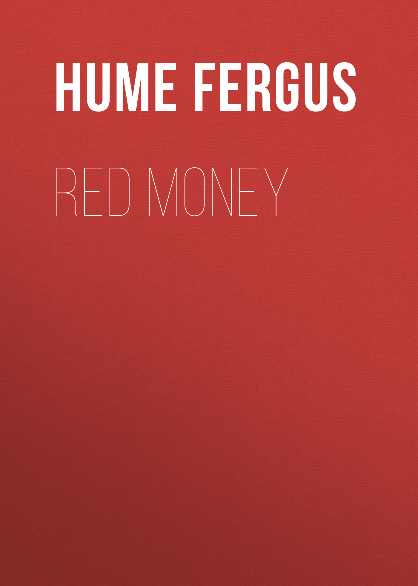 Hume Fergus Red Money fergus hume a woman s burden