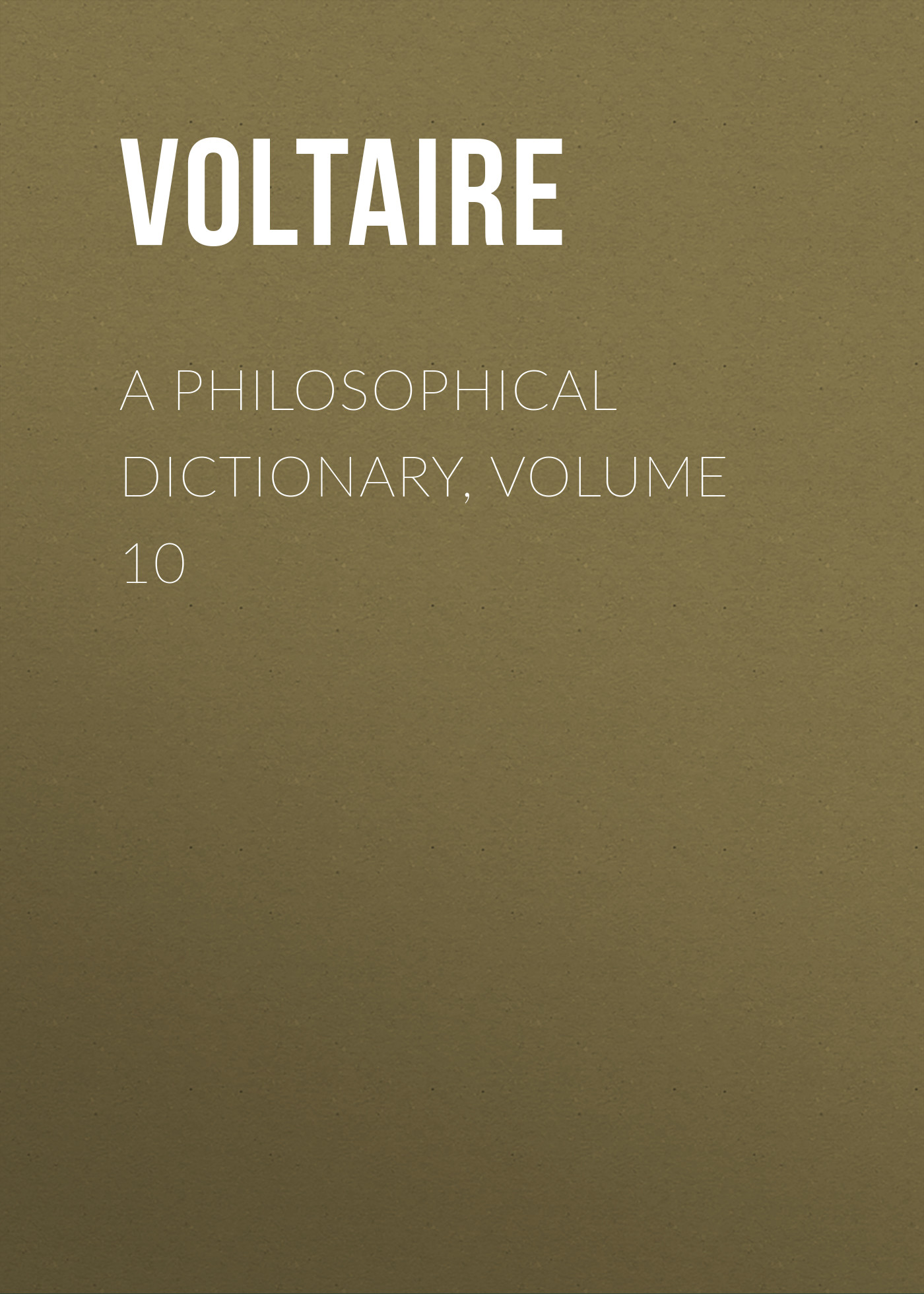 Вольтер A Philosophical Dictionary, Volume 10 collins essential chinese dictionary