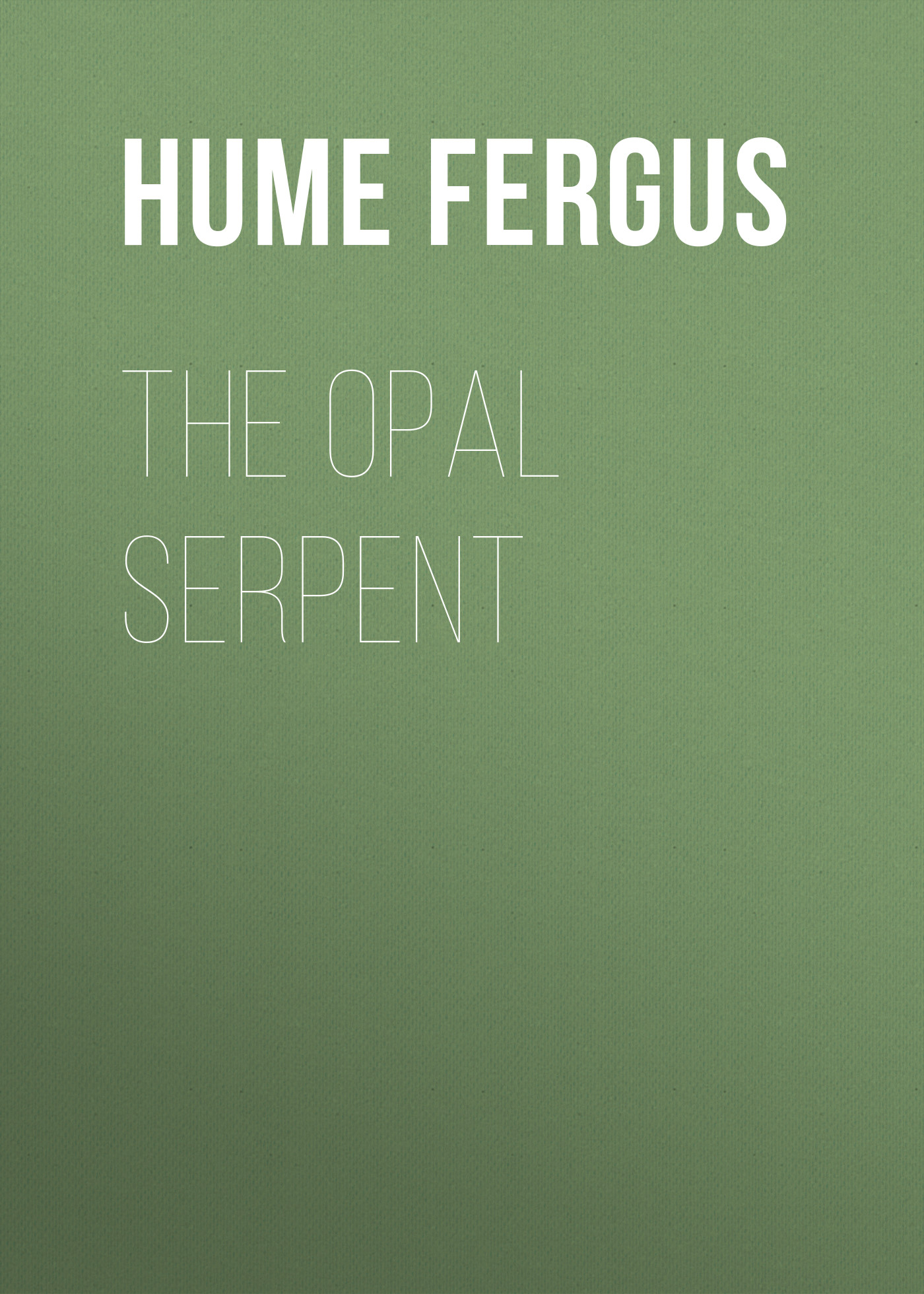 Hume Fergus The Opal Serpent цена