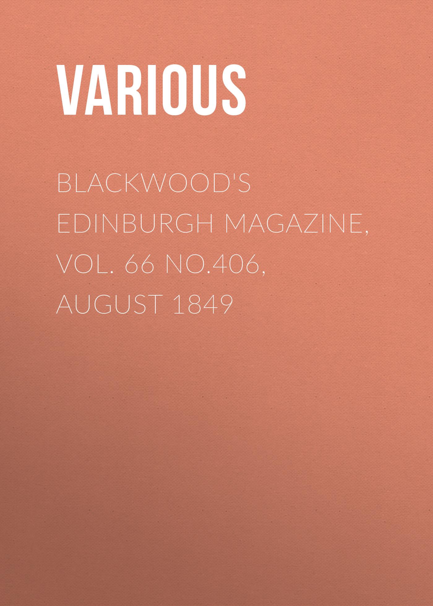 Various Blackwood's Edinburgh Magazine, Vol. 66 No.406, August 1849 various blackwood s edinburgh magazine vol 58 no 357 july 1845
