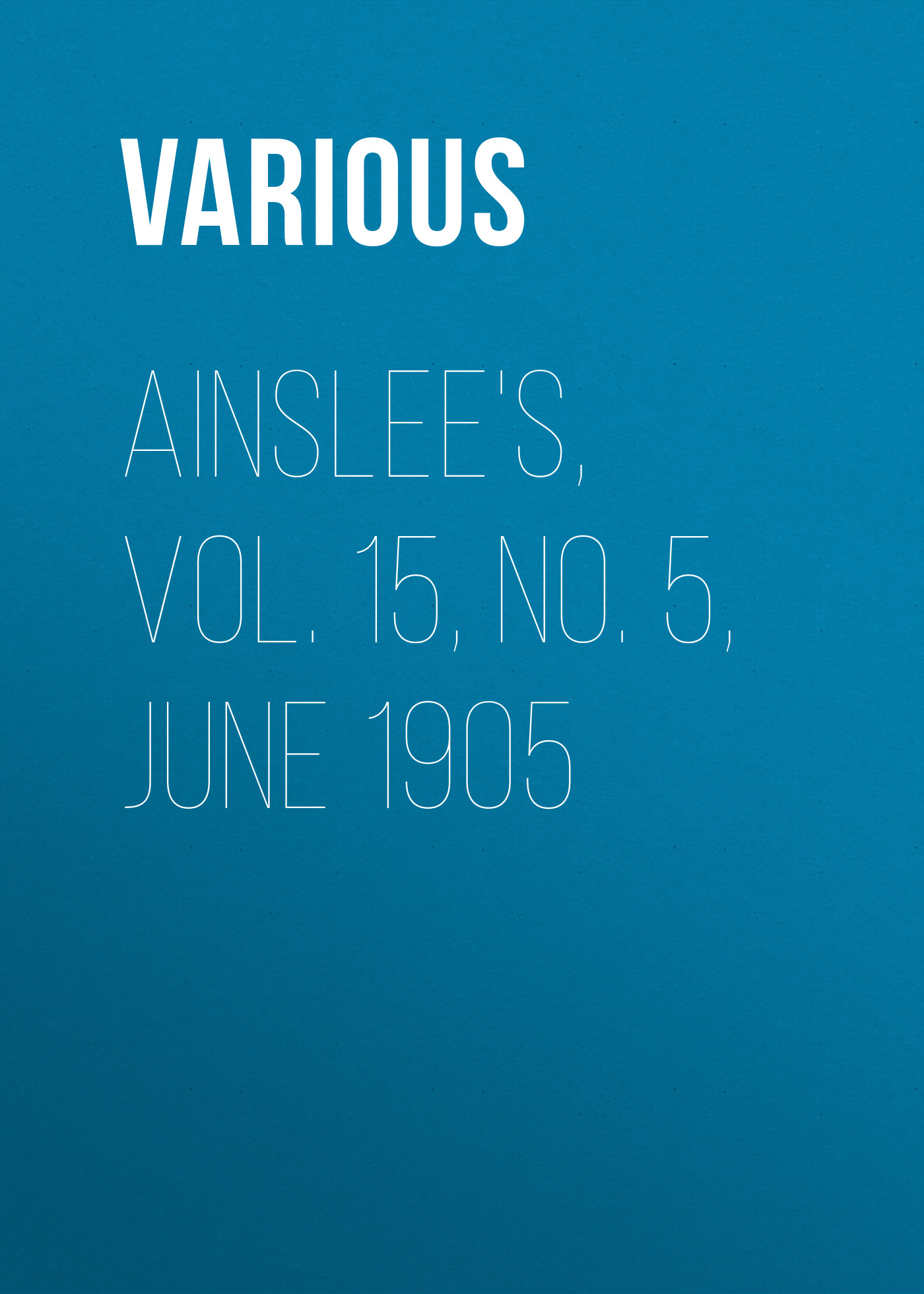 Various Ainslee's, Vol. 15, No. 5, June 1905