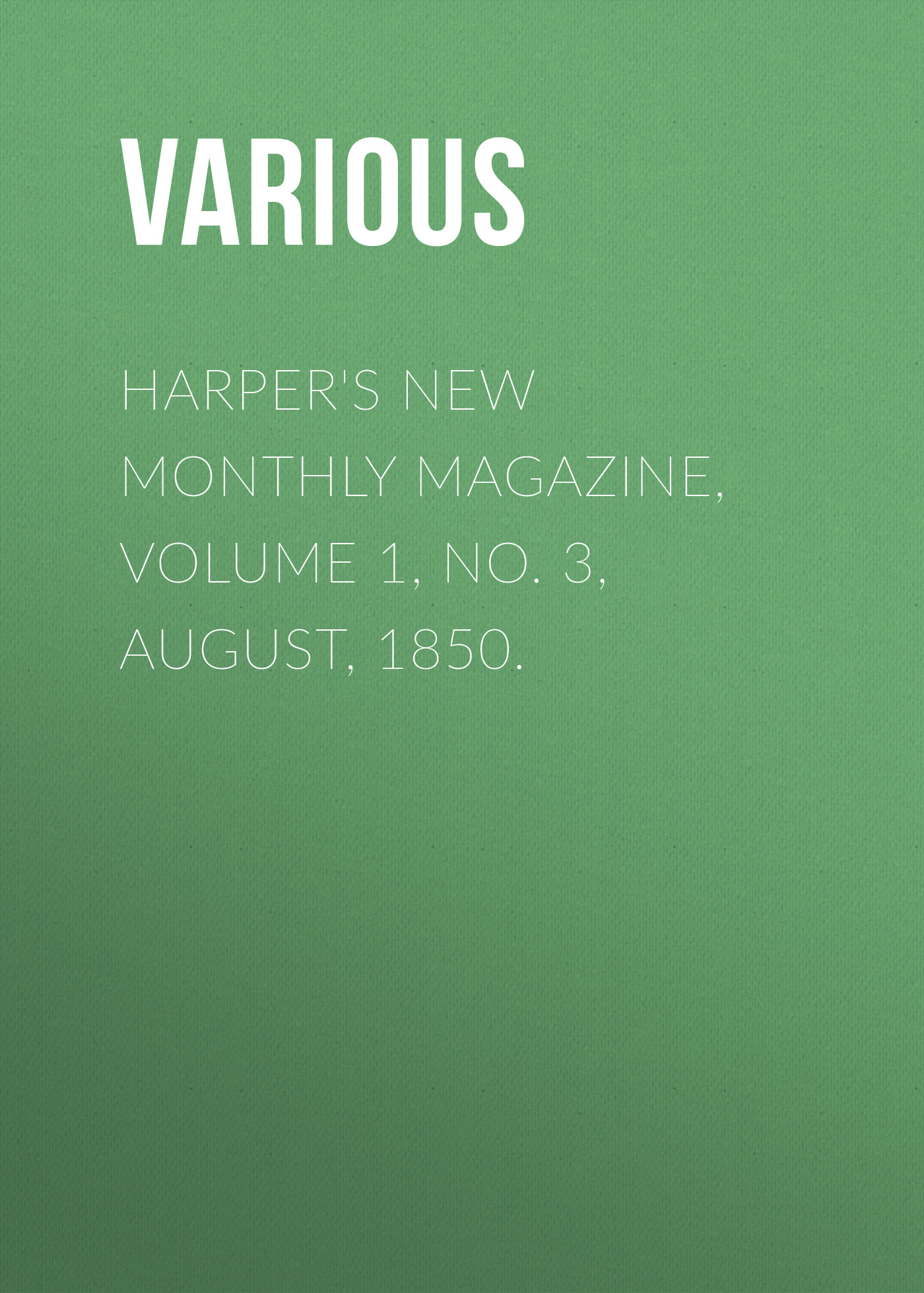 Various Harper's New Monthly Magazine, Volume 1, No. 3, August, 1850. hoodz dvd magazine issue 1