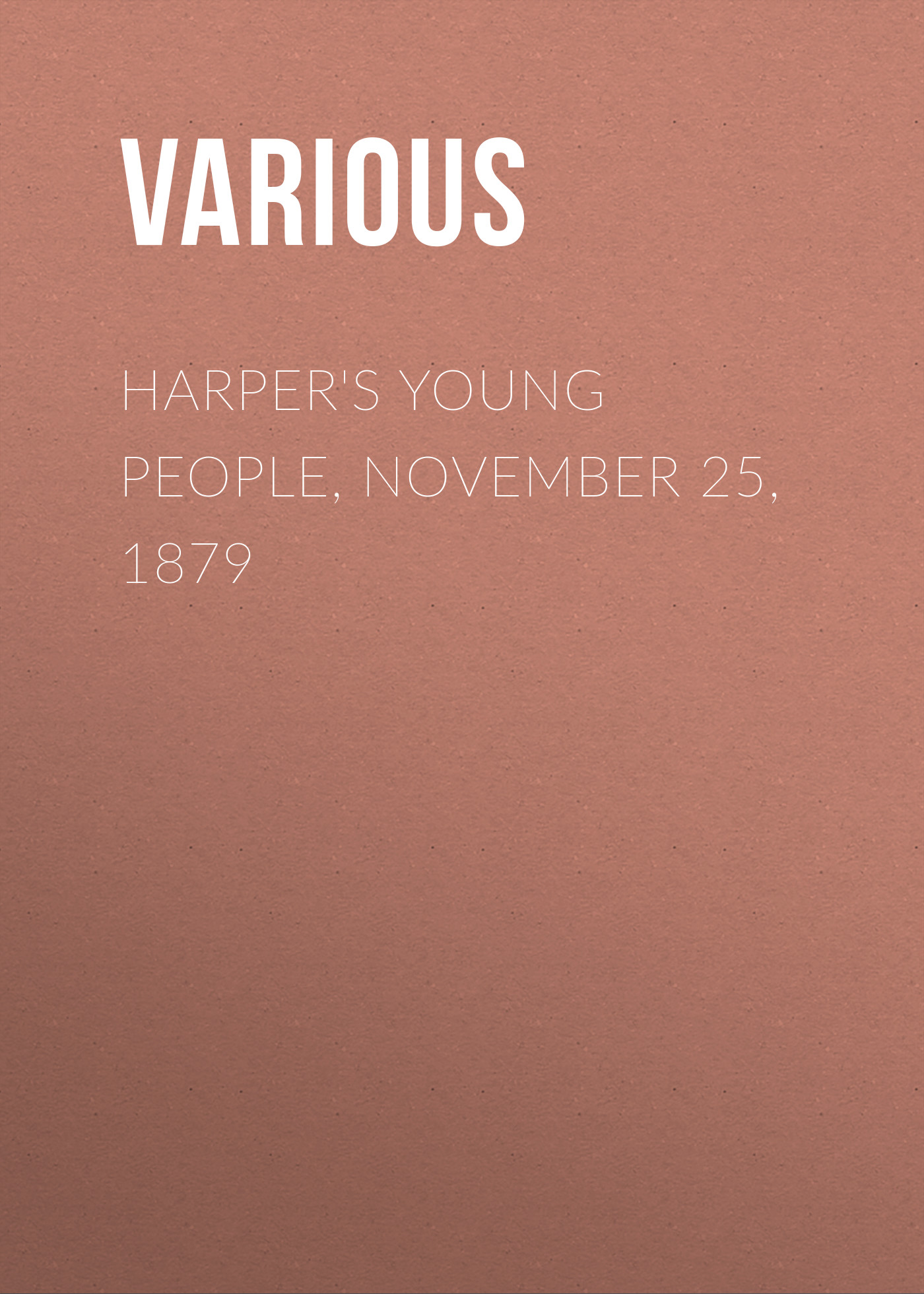 Harper\'s Young People, November 25, 1879 ( Various  )