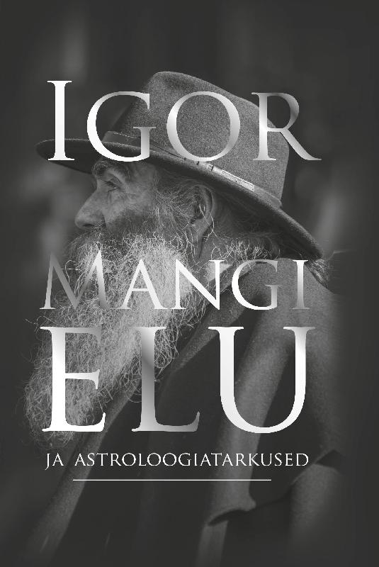 Igor Mang Igor Mangi elu ja astroloogiatarkused сумка igor york igor york mp002xw1agct