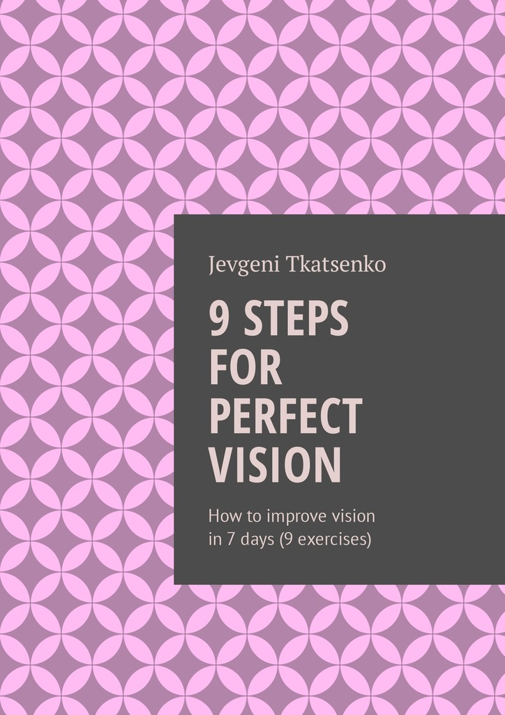 Jevgeni Tkatsenko 9 steps for perfect vision. How to improve vision in 7 days (9 exercises) free shipping 9 color recording monitor video door phone intercom system night vision outdoor camera 8g sd card in stock