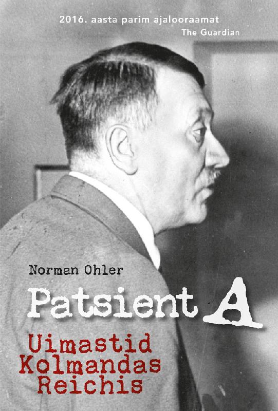 Norman Ohler Patsient A. Uimastid Kolmandas Reichis marianne suurmaa minu saksamaa