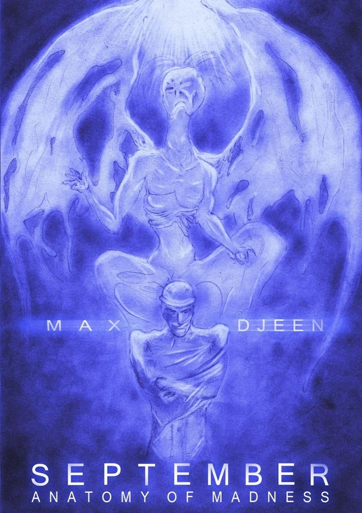 Max Djeen September. Anatomy of madness max djeen september anatomy of madness isbn 9785449005519