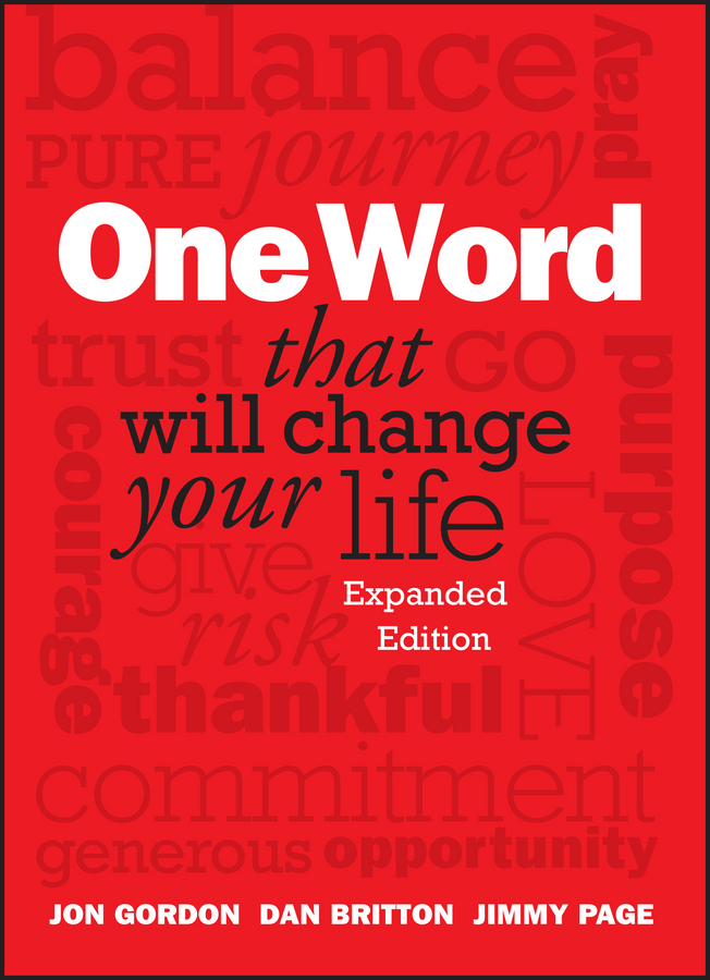 Jon Gordon One Word That Will Change Your Life, Expanded Edition sam glenn a kick in the attitude an energizing approach to recharge your team work and life