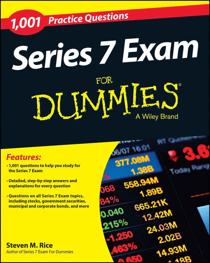 Steven Rice M. 1,001 Series 7 Exam Practice Questions For Dummies consumer dummies statistics 1 001 practice problems for dummies free online practice