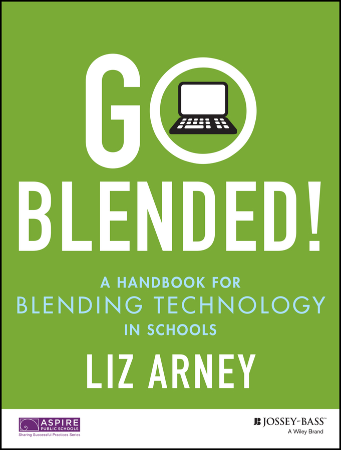 Liz Arney Go Blended!. A Handbook for Blending Technology in Schools барный стул ломоносов