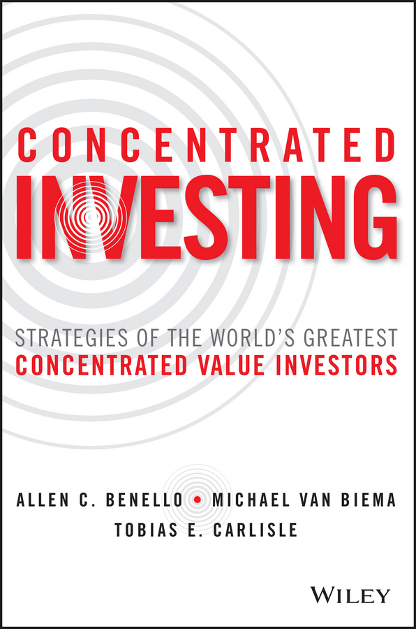 Michael Biema van Concentrated Investing. Strategies of the World's Greatest Concentrated Value Investors darlene capalbo unconditional healing the value of sustaining a high vibrational rate
