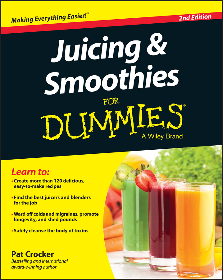 Pat Crocker Juicing and Smoothies For Dummies incidence of e coli o157 h7 in fresh juices