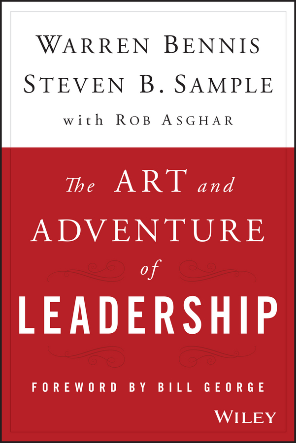 Warren Bennis The Art and Adventure of Leadership. Understanding Failure, Resilience and Success cheryl cran the art of change leadership driving transformation in a fast paced world