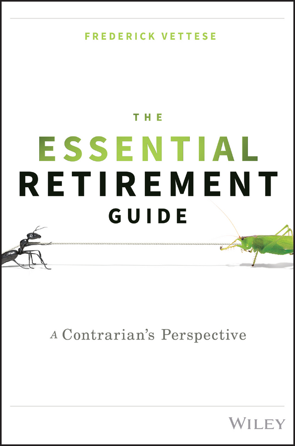 Frederick Vettese The Essential Retirement Guide. A Contrarian's Perspective taylor larimore the bogleheads guide to retirement planning