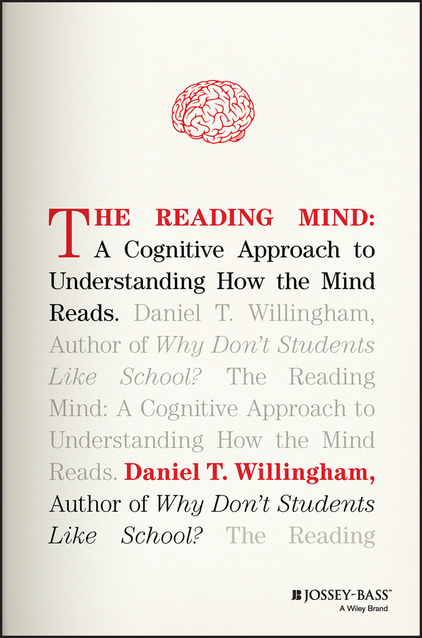 Daniel Willingham T. The Reading Mind. A Cognitive Approach to Understanding How the Mind Reads