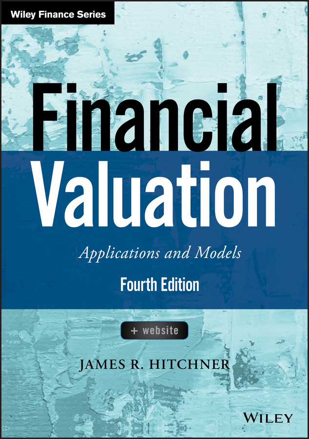 James Hitchner R. Financial Valuation: Applications and Models criss mills b designing with models a studio guide to architectural process models
