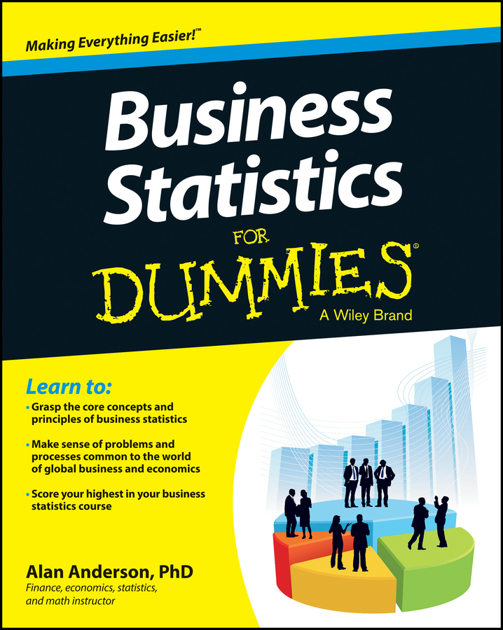 Alan Anderson Business Statistics For Dummies business statistics decision making with data