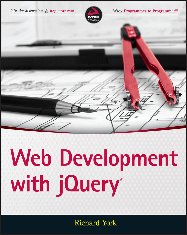 Richard York Web Development with jQuery jeremy keith dom scripting web design with javascript and the document object model