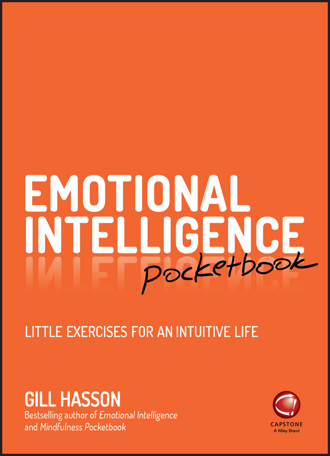 Gill Hasson Emotional Intelligence Pocketbook. Little Exercises for an Intuitive Life my first emotions develop your child s emotional intelligence