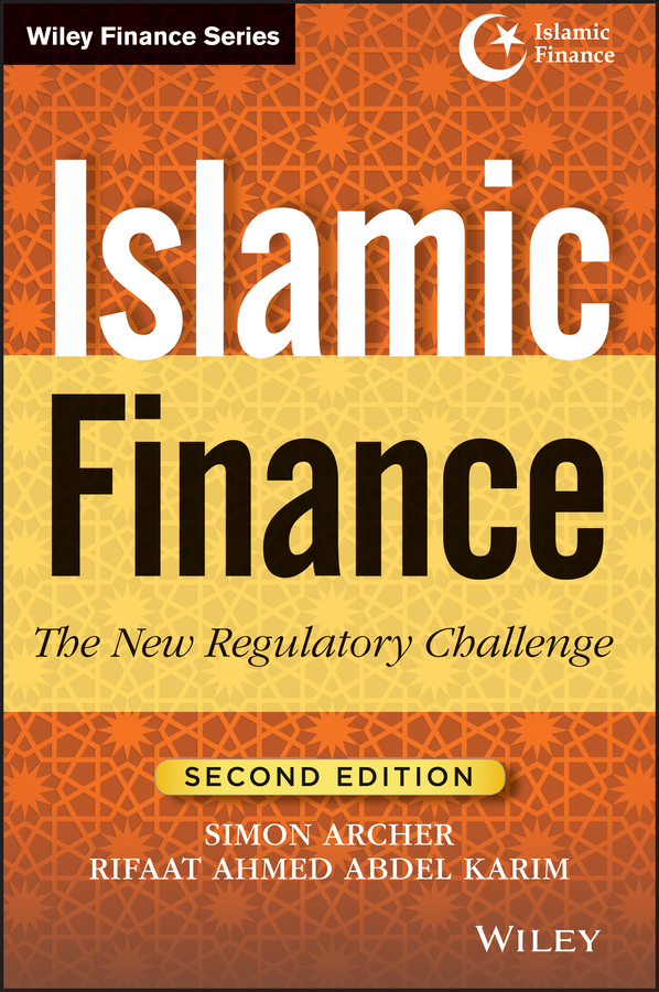 Simon Archer Islamic Finance. The New Regulatory Challenge islamic banking