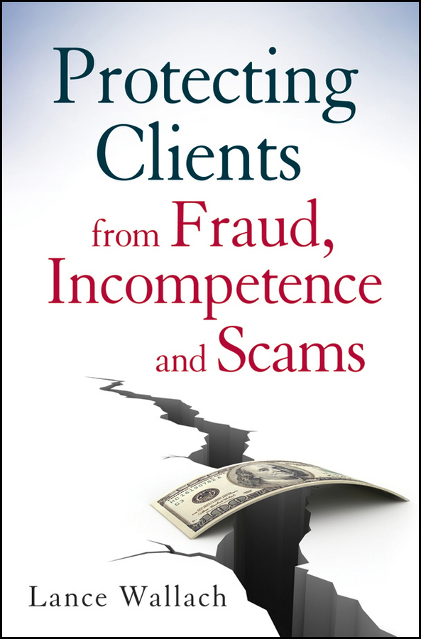 Lance Wallach Protecting Clients from Fraud, Incompetence and Scams