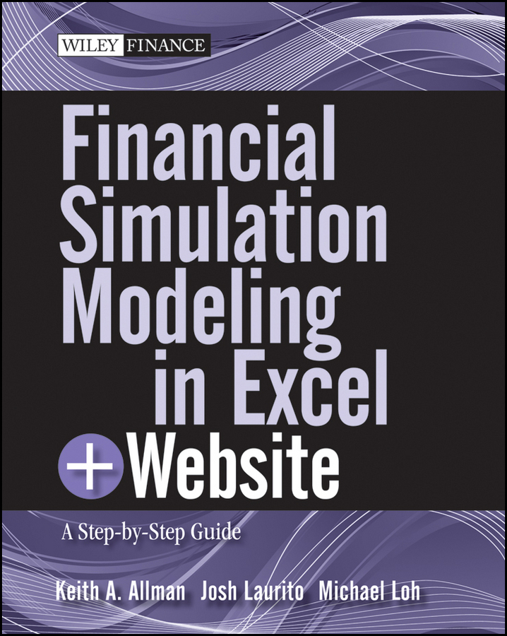 Josh Laurito Financial Simulation Modeling in Excel. A Step-by-Step Guide financial modeling 2e cd