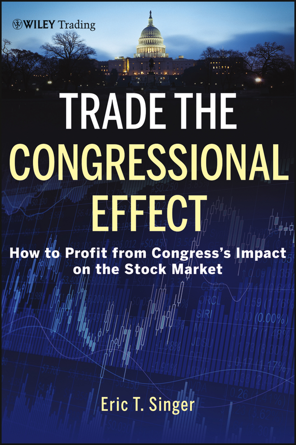 Eric Singer T. Trade the Congressional Effect. How To Profit from Congress's Impact on the Stock Market effect of fruits of opuntia ficus indica on hemolytic anemia