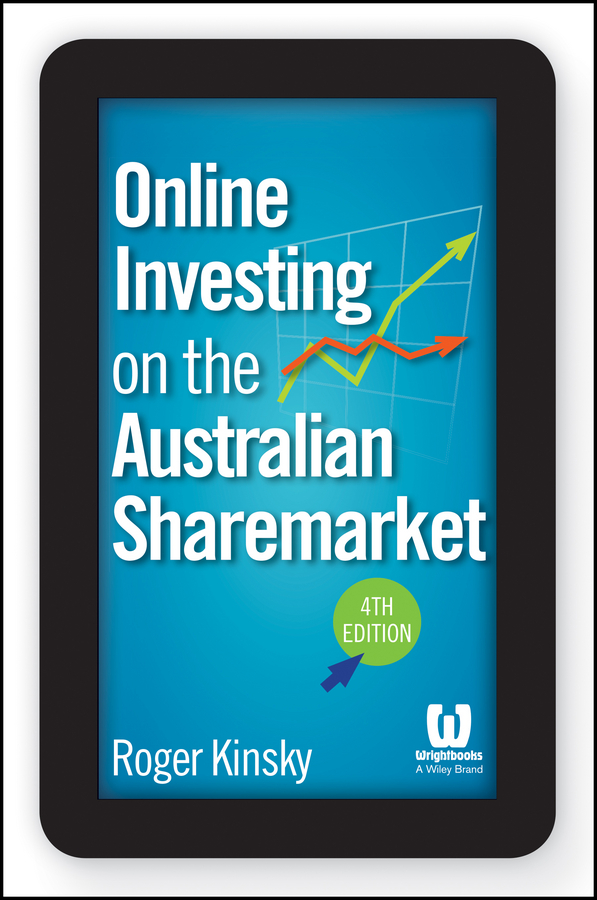 Roger Kinsky Online Investing on the Australian Sharemarket michael curley t margin trading from a to z a complete guide to borrowing investing and regulation