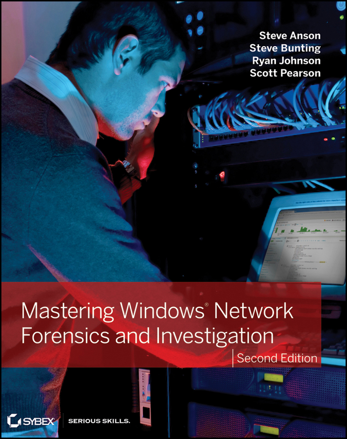 Steve Bunting Mastering Windows Network Forensics and Investigation high crimes